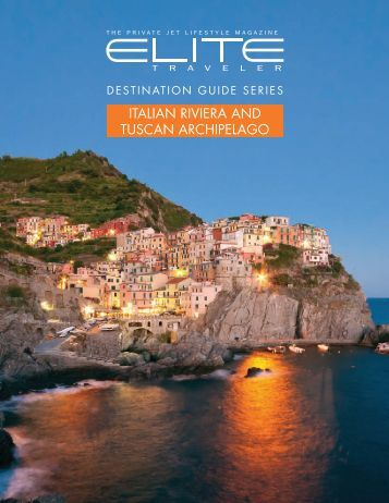 ITALIAN RIVIERA AND TUSCAN ARCHIPELAGO - Elite Traveler