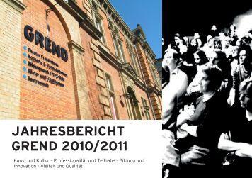 Jahresbericht Grend 2010/2011 - GREND Kulturzentrum