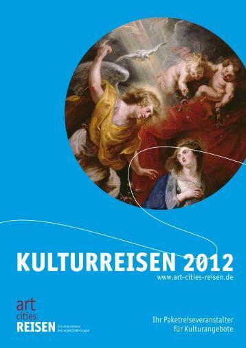 Kulturreisen 2012 - Art Cities Reisen