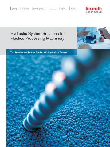 Hydraulic System Solutions for Plastics Processing ... - Bosch Rexroth