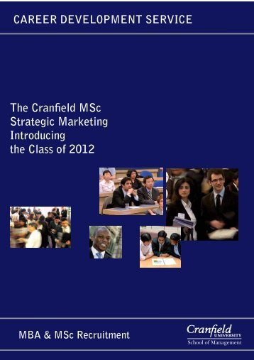The Cranfield MSc Strategic Marketing Introducing the Class of 2012