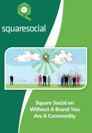 Download our Without A Brand, You Are A ... - Square Social
