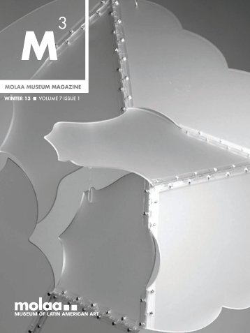 WINTER 13 . VOLUME 7 ISSUE 1 - Museum of Latin American Art