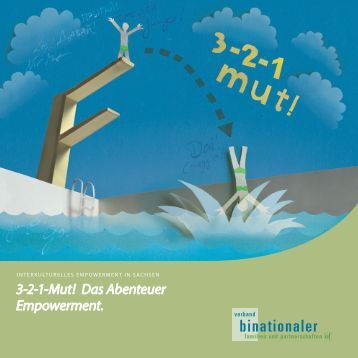 3-2-1-Mut! Das Abenteuer Empowerment. - Verband binationaler ...