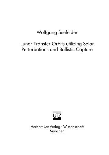 Wolfgang Seefelder Lunar Transfer Orbits utilizing Solar ...