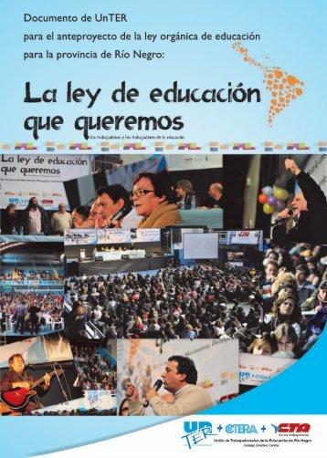 La Ley de Educación que Queremos los Trabajadores y ... - UnTER