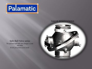 VALVE INNOVATIONS Split Ball Valve series - Palamatic