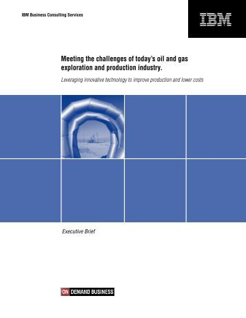 Meeting the challenges of today's oil and gas exploration and - IBM