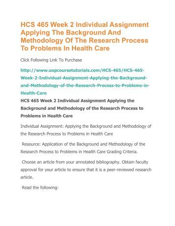 applying the background and methodology of the research process to problems in health care Individual assignment: applying the background and methodology of the research process to problems in health care • resource: application of the bac.
