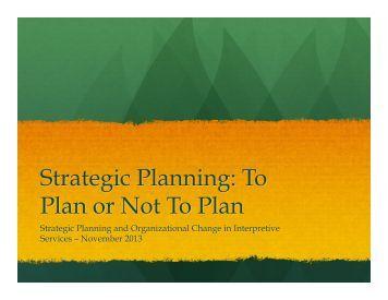 Strategic Planning To Plan or Not To Plan