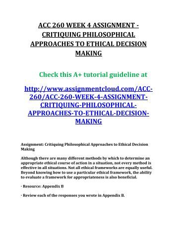 philosophical approaches to ethical decision making Introduction this paper will compare the major characteristics of two research articles – which are different in philosophical and methodological approaches but are both related to the service of school social workers – and attempt to show the differences and similarities in ontology, epistemology, ethics, methodology and the methods of both pieces of research.