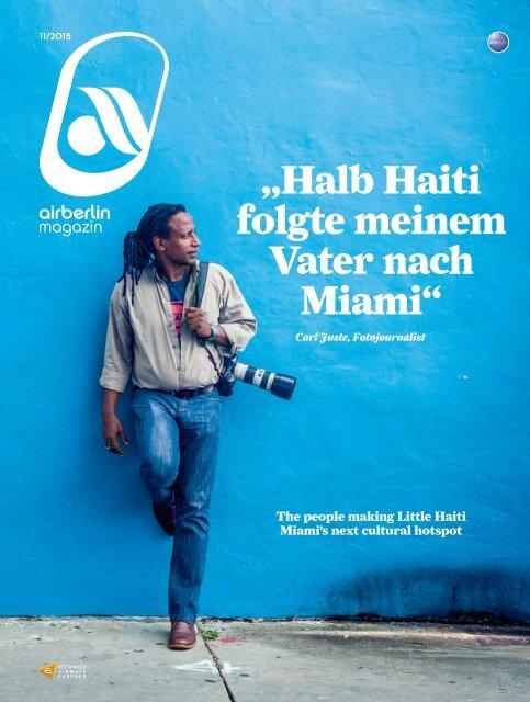 November 2015 airberlin magazin - Halb Haiti folgte meinem Vater nach Miami