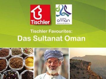 Tischler Favourites: Traumziel Oman