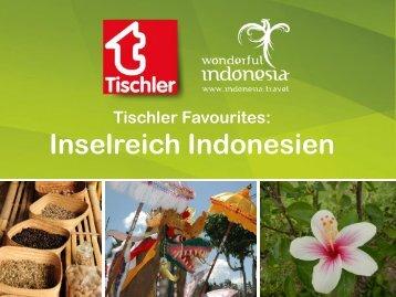 Tischler Favourites Indonesien