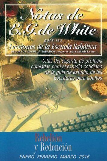 NOTAS DE ELENA G DE WHITE PARA LAS LECCIONES DE LA ESCUELA SABÁTICA