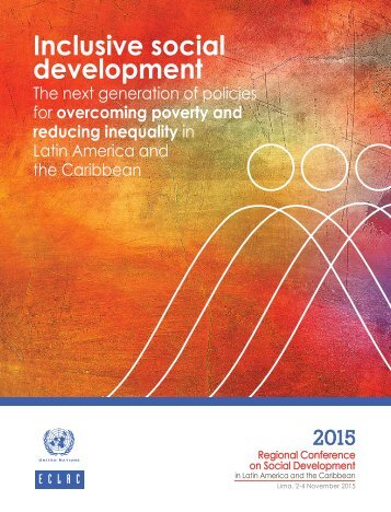 Inclusive social development: The next generation of policies for overcoming poverty and reducing inequality in Latin America and the Caribbean