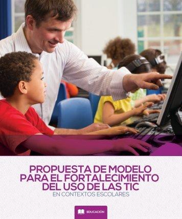 Propuesta_modelo_fortalecimiento_uso_TIC_en_contextos_escolares