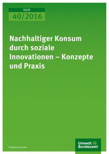 40/2016 Nachhaltiger Konsum durch soziale Innovationen – Konzepte und Praxis