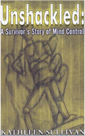 Unshackled, A Survivor's Story of Mind Control