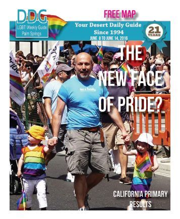 June 8, 2016 THIS WEEK!  The official guide to Gay Palm Springs for 21 years.