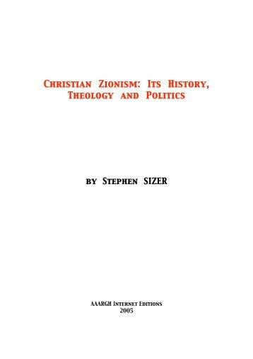 SIZER Rev. Stephen - Christian Zionism _ Its History, Theology and Politics SIZERchriszion
