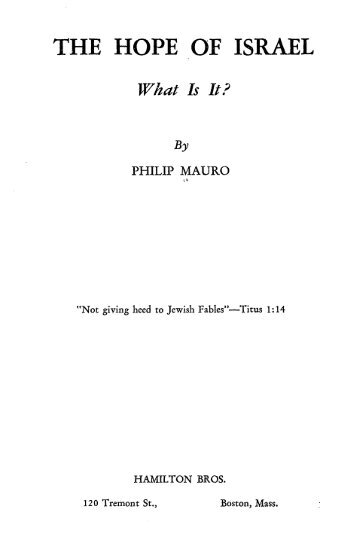 The Hope of Israel - 1922 (After Balfour Declaration, 23yr Before Modern 'Israel') - Philip Mauro