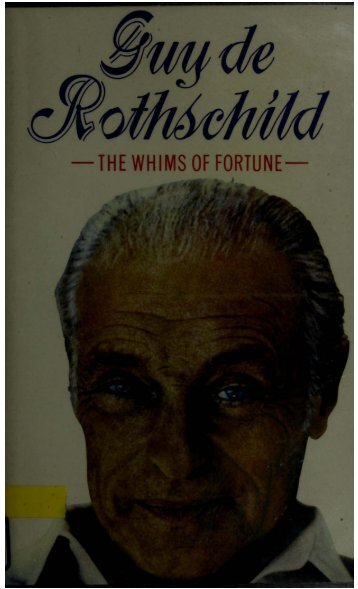 Rothschilds - Guy de Rothschild - The Whims of Fortune 1985