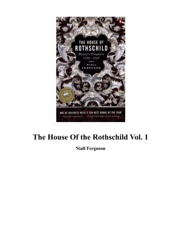 Rothschilds, History - The House of the Rothschilds, Volume I - Niall Ferguson