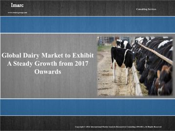 Global Dairy Market to Exhibit A Steady Growth from 2017 Onwards