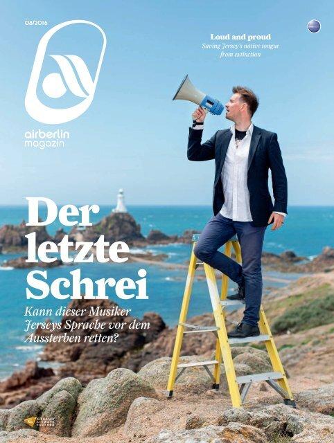 August 2016 airberlin magazin - Der letzte Schrei