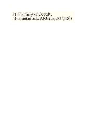 Gettings Dictionary Of Occult, Hermetic, and, Alchemical Sigils