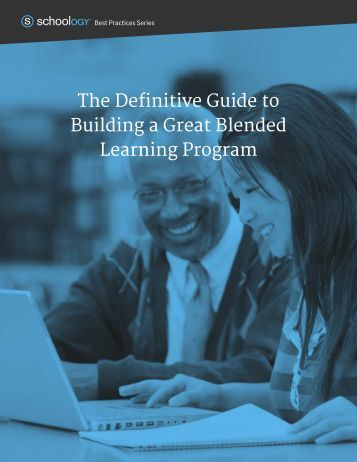 The Definitive Guide to Building a Great Blended Learning Program