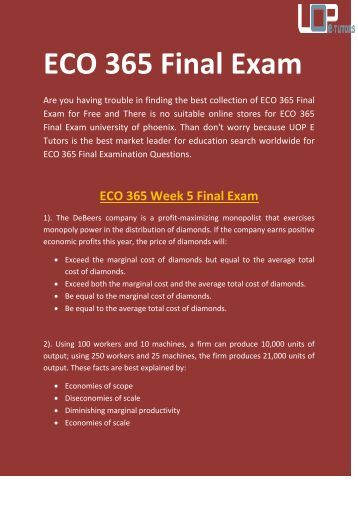 free eco 365 final exam answers Read this essay on eco/365 final exam come browse our large digital warehouse of free sample essays get the knowledge you need in order to pass your classes and more.
