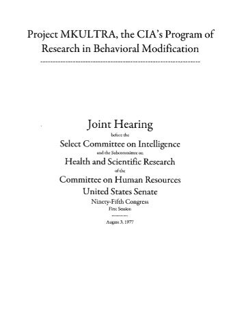 Project MKULTRA, the CIA's Program of Research into Behavioral Modification