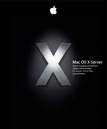 Apple Mac OS X Server v10.4 - System Imaging and Software Update Administration - Mac OS X Server v10.4 - System Imaging and Software Update Administration