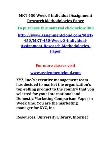 uop MKT 450 Week 3 Individual Assignment Research Methodologies Paper