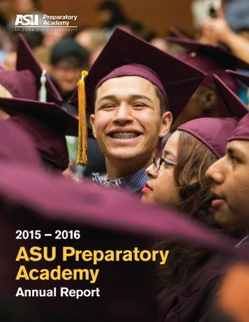 2015 – 2016 ASU Preparatory Academy Annual Report