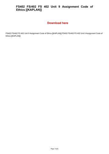 FS402 FS/402 FS 402 Unit 9 Assignment Code of Ethics [[KAPLAN]]