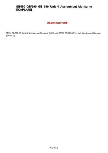 GB590 GB/590 GB 590 Unit 4 Assignment Monsanto [[KAPLAN]]