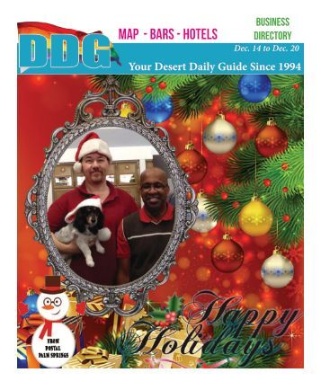 Dec 14 to Dec 20, 2016! Happy Holidays from Palm Springs! DDG THIS WEEK in Gay Palm Springs.