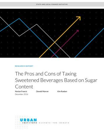 The Pros and Cons of Taxing Sweetened Beverages Based on Sugar Content