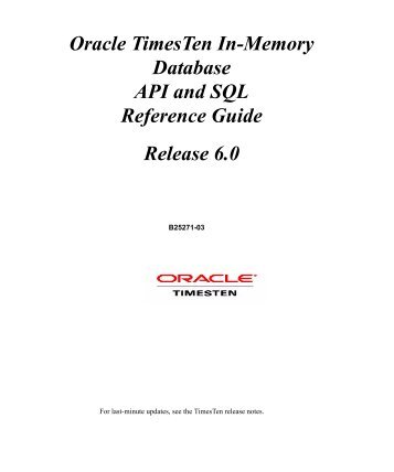 Oracle TimesTen In-Memory Database API and SQL Reference Guide