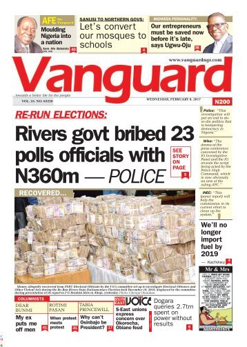 08022017 RE-RUN ELECTIONS:Rivers govt bribed 23 polls officials with N360m — POLICE