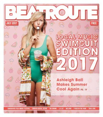 Beatroute Magazine BC Print Edition - July 2017