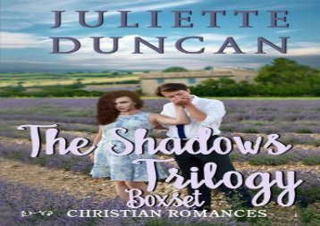 The Shadows Trilogy: A Christian Romance (Juliette Duncan)