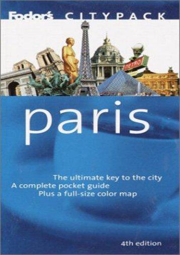 Fodor s Citypack Paris, 4th Edition (Citypacks)