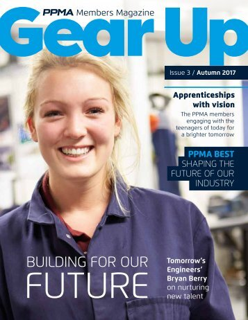 Gear Up Autumn 2017 PPMA Members Magazine Issue 3