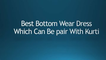 Bottom Wear Which Can Be pair With Kurti