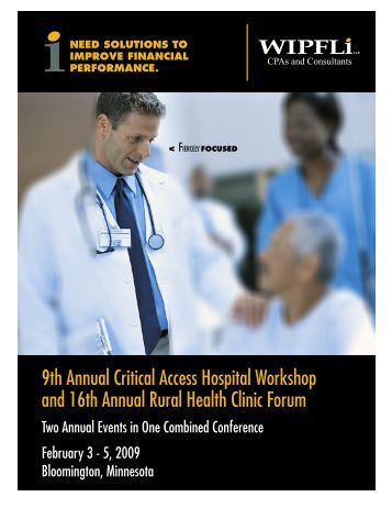 9th Annual Critical Access Hospital Workshop and 16th ... - Wipfli