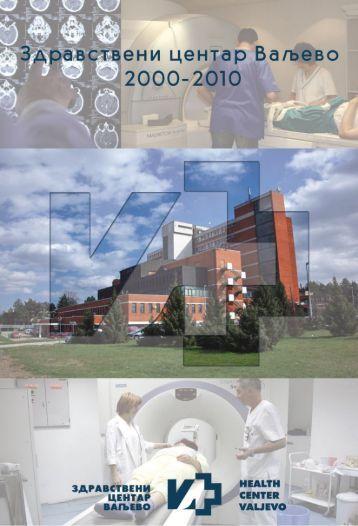 Valjevska bolnica 2000-2010 - Zdravstveni centar Valjevo